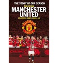 The Story of Our Season: The Official Manchester United Players' Diary 2009-10
