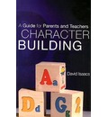 Character Building: A Guide for Parents and Children