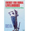 Energy for Rural Livelihoods: A Framework for Sustainable Decision Making
