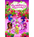 Strawberry Shortcake Digest: Berry Fun Collection Volume 1