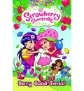 Strawberry Shortcake: Berry Good Time Volume 2