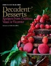 Decadent Desserts: Recipes from Chateau Vaux-le-Vicomte