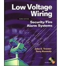 Low Voltage Wiring: Security/Fire Alarm Systems