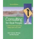 Consulting for Real People: A Client-Centred Approach for Change Agents and Leaders - Peter Cockman