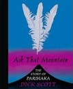 Ask That Mountain: The Story Of Parihaka