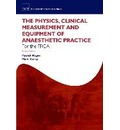 The Physics, Clinical Measurement and Equipment of Anaesthetic Practice for the FRCA