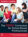 The PEERS Curriculum for School-Based Professionals