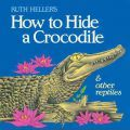 How to Hide a Crocodile and Ot