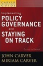 A A Policy Governance Model and the Role of the Board Member: A Carver Policy Governance Guide Implementing Policy Governance and Staying on Track