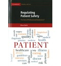 Cambridge Bioethics and Law: Regulating Patient Safety: The End of Professional Dominance? Series Number 35