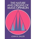 Cambridge Studies in Public Opinion and Political Psychology: The Nature and Origins of Mass Opinion