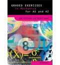 Graded Exercises in Advanced Level Mathematics: Graded Exercises in Mechanics