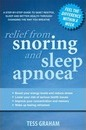 Relief From Snoring And Sleep Apnoea: A Step-By-Step Guide To Restful Sleep And Better Health Through Changing The Way Y