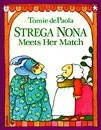 Strega Nona Meets Her Match - Tomie DePaola