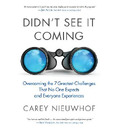 Didn't See it Coming: Overcomimg the Seven Greatest Challenges that No One Expects and Everyone Experiences
