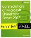 Core Solutions of Microsoft (R) SharePoint (R) Server 2013
