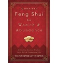 Classical Feng Shui for Wealth and Abundance