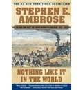 Nothing Like it in the World: The Men that Built the Transcontinental Railroad