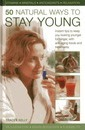 50 Natural Ways to Stay Young