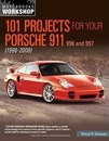 101 Projects for Your Porsche 911 996 and 997 1998-2008