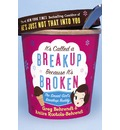 It's Called a Breakup Because It's Broken