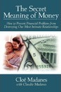 The Secret Meaning of Money - Claudio Madanes