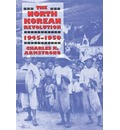 The North Korean Revolution, 1945-1950