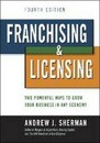 Franchising & Licensing: Two Powerful Ways to Grow Your Business in Any Economy