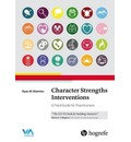 Character Strengths Interventions: A Field Guide for Practitioners 2017