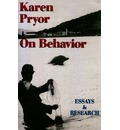 Karen Pryor on Behaviour