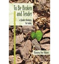 To Be Broken and Tender