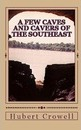 A Few Caves and Cavers of the Southeast