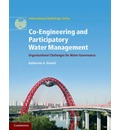 International Hydrology Series: Co-Engineering and Participatory Water Management: Organisational Challenges for Water Governance