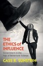 Cambridge Studies in Economics, Choice, and Society: The Ethics of Influence: Government in the Age of Behavioral Science