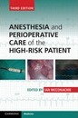 Anesthesia and Perioperative Care of the High-Risk Patient