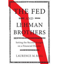 Studies in Macroeconomic History: The Fed and Lehman Brothers: Setting the Record Straight on a Financial Disaster