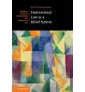 Cambridge Studies in International and Comparative Law: International Law as a Belief System Series Number 133