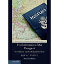 Cambridge Studies in Law and Society: The Invention of the Passport: Surveillance, Citizenship and the State