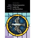 Cambridge Studies in International and Comparative Law: Victim Reparation under the Ius Post Bellum: An Historical and Normative Perspective Series Number 139