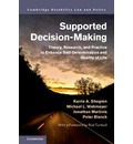 Cambridge Disability Law and Policy Series: Supported Decision-Making: Theory, Research, and Practice to Enhance Self-Determination and Quality of Life