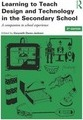 Learning to Teach Design and Technology in the Secondary School