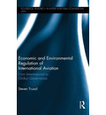 Economic and Environmental Regulation of International Aviation