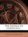 The Sayings of Confucius...