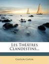 Les Th tres Clandestins... - Gaston Capon