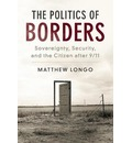 Problems of International Politics: The Politics of Borders: Sovereignty, Security, and the Citizen after 9/11