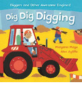 Awesome Engines: Dig Dig Digging Padded Board Book