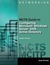MCTS Guide to Configuring Microsoft (R) Windows Server (R) 2008 Active Directory (Exam #70-640)