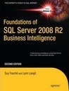 Foundations of SQL Server 2008 R2 Business Intelligence - Guy Fouche
