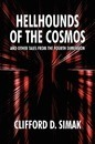 Hellhounds of the Cosmos and Other Tales from the Fourth Dimension - Clifford D Simak