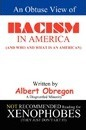 An Obtuse View of RACISM IN AMERICA - Albert Obregon